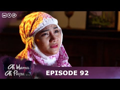 Oh Mama Kau Hancurkan Masa Depanku - Oh Mama Oh Papa Episode 92