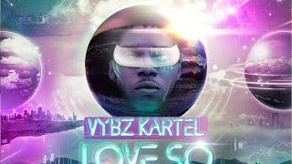Vybz Kartel - Love So 2015 - September 2014