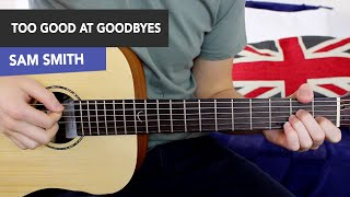 Sam Smith - Too Good At Goodbyes Guitar Lesson (with and without capo)