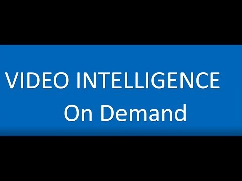 Video Intelligence On Demand