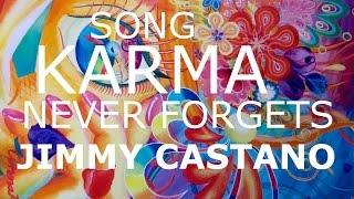 Karma Never Forgets Jimmy Castano