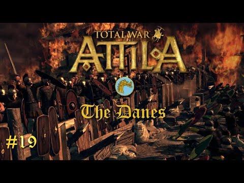 Total War: Attila - Danes Campaign #19 ~ Back in Action! |