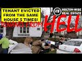 Tenant Evicted From Same House 5 Times - Tenants From Hell #12