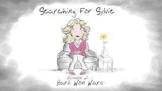 """Searching for Sylvie - Episode 2: """"Hard Won Wars"""""""