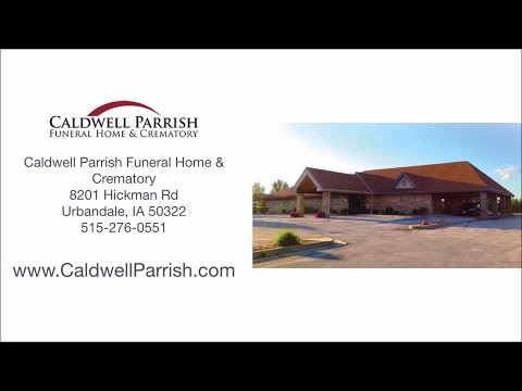 Caldwell Parrish Funeral Home Reviews Urbandale, IA Funeral Homes Reviews