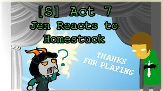 "Jen Reacts to Homestuck: [S] Act 7 ""The End"""