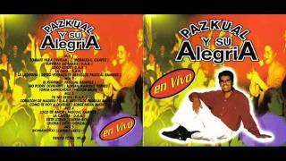Paskual Y Su Alegria En Vivo Mix 4- Loco De Amor - Siete Letras -La Cartita - Celosa.