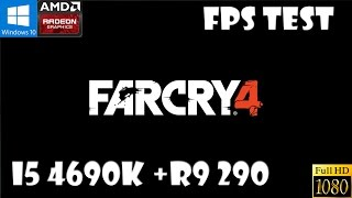 Far Cry 4:Ultra Setting 1080P FPS Test:i5 4690k+R9 290