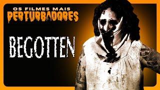 BEGOTTEN: Os Filmes Mais Perturbadores do Planeta #19