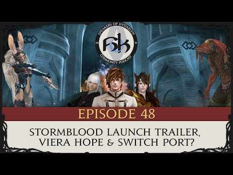 FFXIV Podcast SoH Episode 48 - Stormblood Launch Trailer, Viera Hope, & Switch Port?