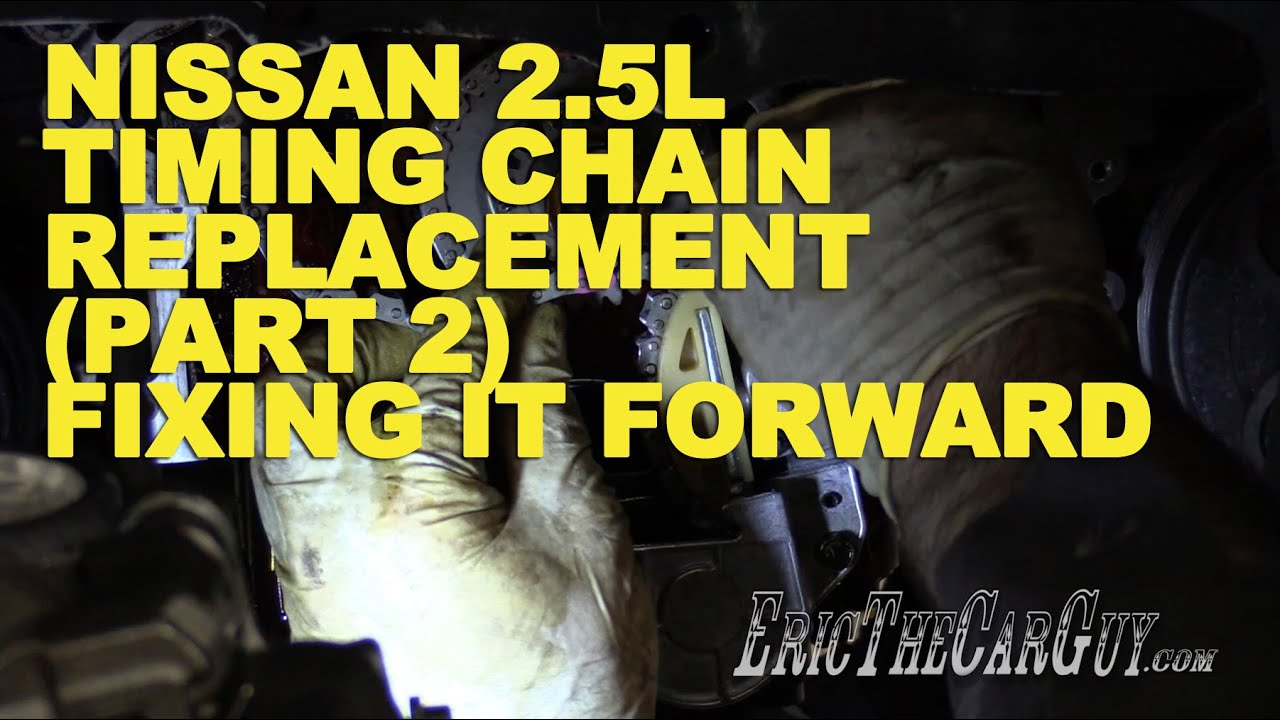 maxresdefault nissan 2 5l timing chain replacement (part 2) fixing it forward