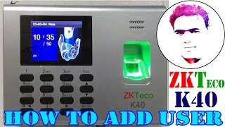 How To Add New User In Biometric Time Attendance Machine । ZKTeco K40 । ফিংগার প্রিন্ট মেশিন
