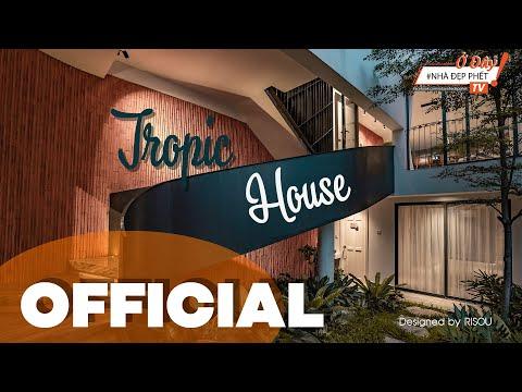 Ở ĐÂY NHÀ ĐẸP PHẾT   OFFICIAL   The Tropic House by RISOU