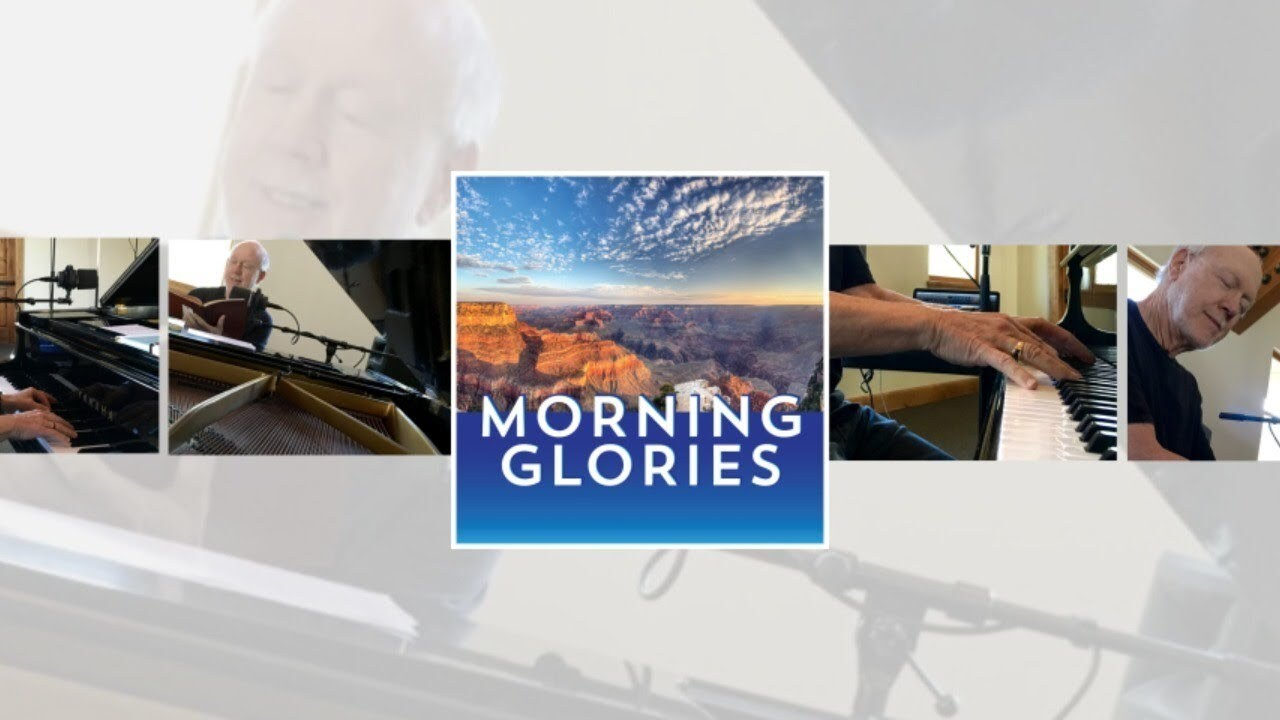Saturday, November 28, 2020 - Morning Glories with Bob Ravenscroft