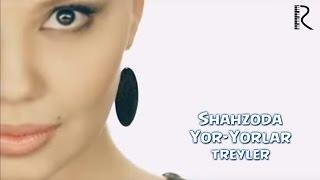 Shahzoda - Yor-Yorlar (ОФИЦИАЛЬНЫЙ ТРЕЙЛЕР КЛИПА)