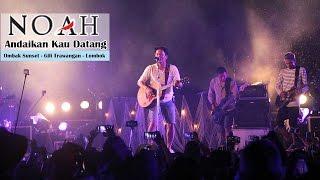 'Sunset Concert' NOAH - Andaikan Kau Datang | Ombak Sunset - Gili Trawangan - Lombok