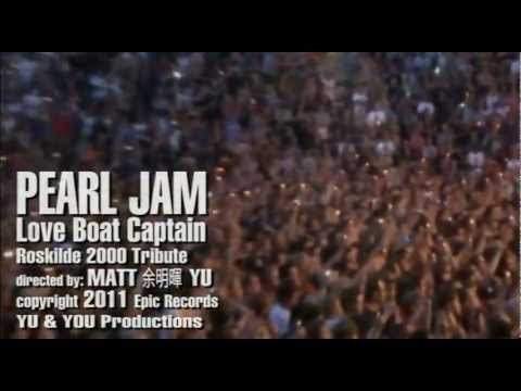 PEARL JAM - Love Boat Captain - fan made Music Video / Roskilde 2000 Tribute
