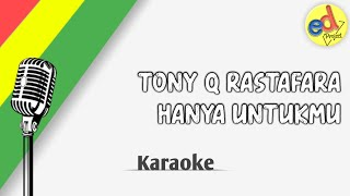 Download lagu TONY Q RASTAFARA HANYA UNTUKMU MP3