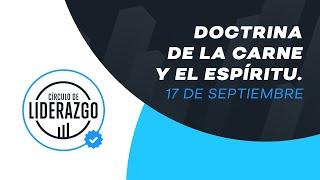 Doctrina de la Carne y el Espíritu. | Círculo de Liderazgo | Antulio Castillo