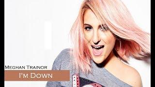 Meghan Trainor - I'm Down (TRADUÇÃO/LEGENDADO)