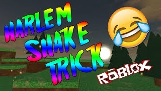 ROBLOX | HARLEM SHAKE TRICK!!! (WORKING) (2016)