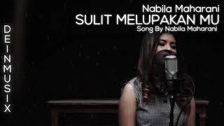 Nabila Maharani - Sulit Melupakanmu | Cover By Nabila Maharani