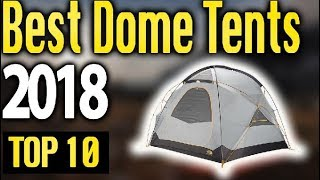Best Dome Tents 2018 🔥 TOP 10 🔥