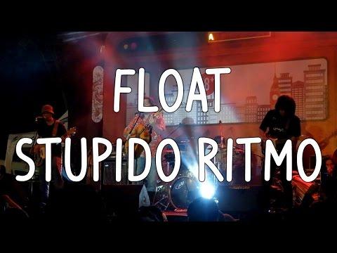 FLOAT - STUPIDO RITMO