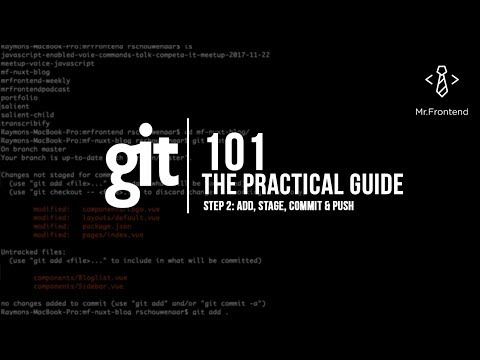 Git 101, the practical guide! - step 2: add, stage, commit & push