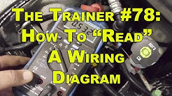"""The Trainer #78:  How To """"Read"""" A Wiring Diagram"""