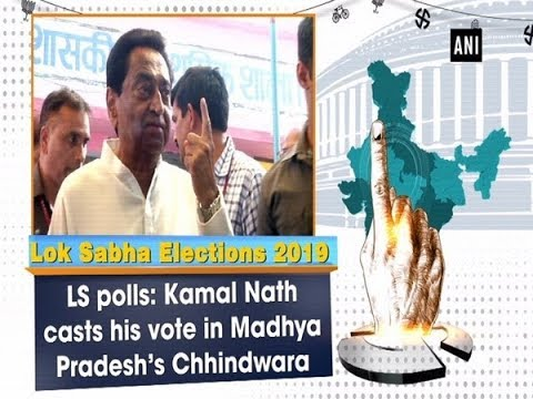LS polls: Kamal Nath casts his vote in Madhya Pradesh's Chhindwara
