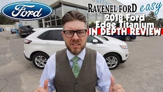 Here's a In Depth Review of 2018 Ford Edge Titanium & Other Trims | Ravenel Ford Walkaround