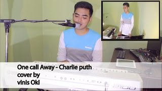 epic cover | one call away = charlie puth cover by vinis oki