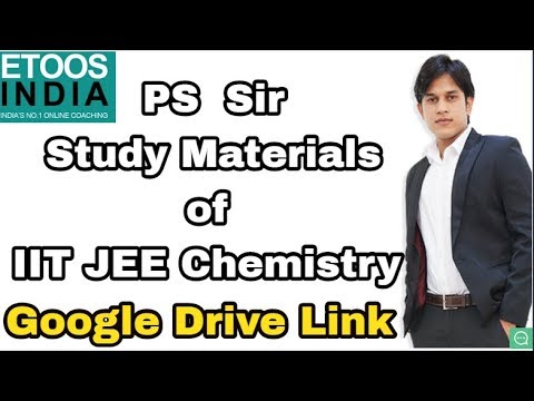 2019 Study Materials of PS Sir| Theory Sheets, Notes|IITJEE|Google Drive  Links|Check Description