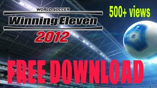 Download lagu How to download Winning Eleven 2012  in Android for Free & a small gameplay | GLADE Gaming