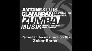Luis Alvarado & Antoine Clamaran - Zumba Musik (Zober Bernal Personal Remix 2013)
