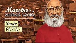 PAULO FREIRE- Serie Maestros de América Latina