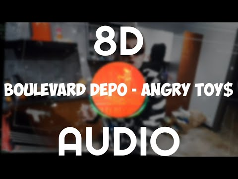 Boulevard Depo - Angry toy$ (8d audio)