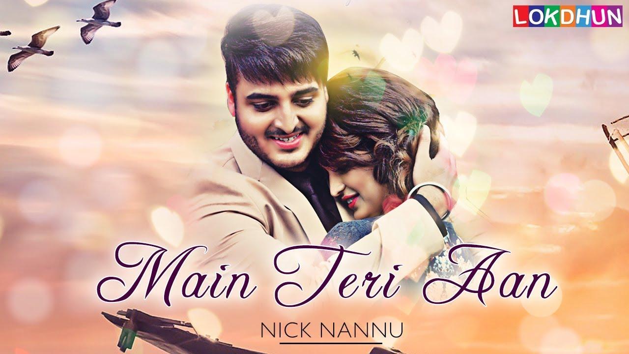 Main Teri Aan : Nick Nannu ( Official Video) | New Punjabi Song | Lokdhun Punjabi