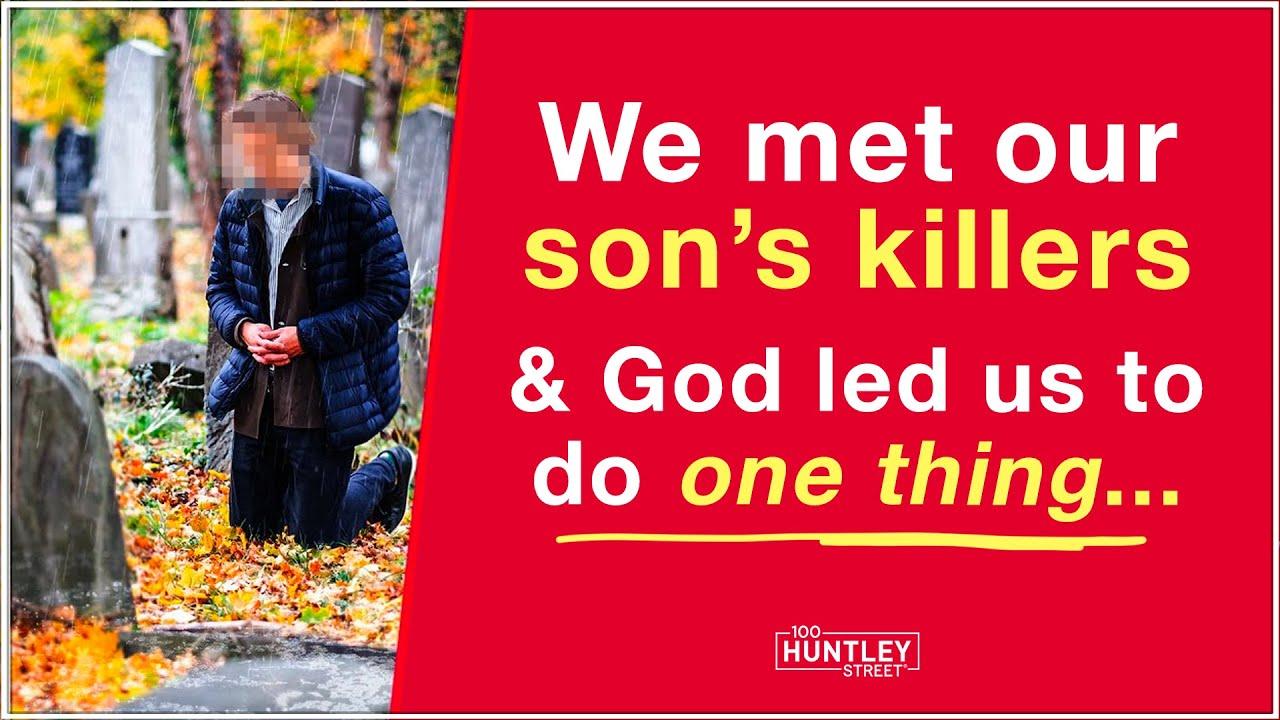 We met our son's killers & God showed us...
