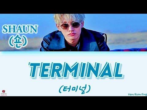 SHAUN (숀) - TERMINAL (터미널) [HAN/ROM/ENG] Lyrics (가사)