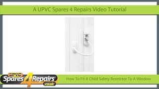How To Fit A Cable Type Child Safety Restrictor To A UPVC Window