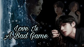 [ BTS Taehyung FF ] Love Is A Bad Game 🕊 || Chapter 19