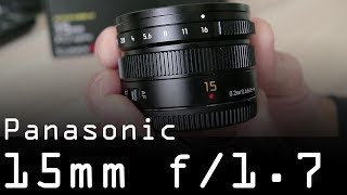 Panasonic Leica 15mm f/1.7 review