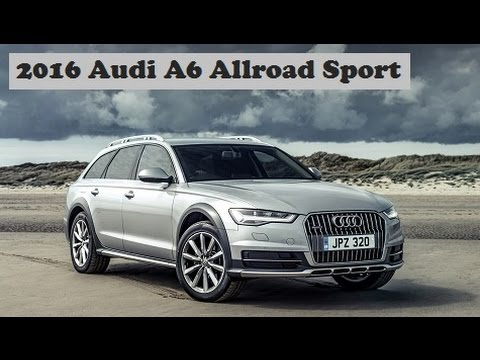 2016 audi a6 allroad sport expanded with performance enhanced sport trim youtube. Black Bedroom Furniture Sets. Home Design Ideas
