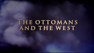 Восток – Запад / East to West. Османская империя и Запад. 7 серия