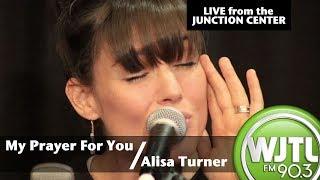 "Alisa Turner - ""My Prayer For You"""