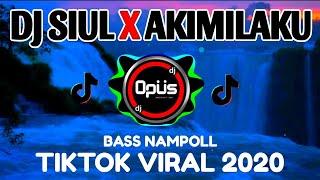 DJ SIUL X AKIMILAKU TIK TOK VIRAL 2020