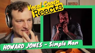 HOWARD JONES 'Simple Man' - Vocal Coach REACTS