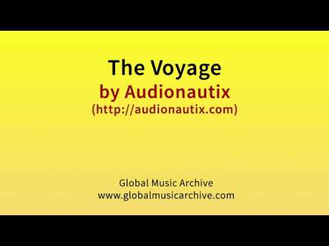 The voyage by Audionautix 1 HOUR